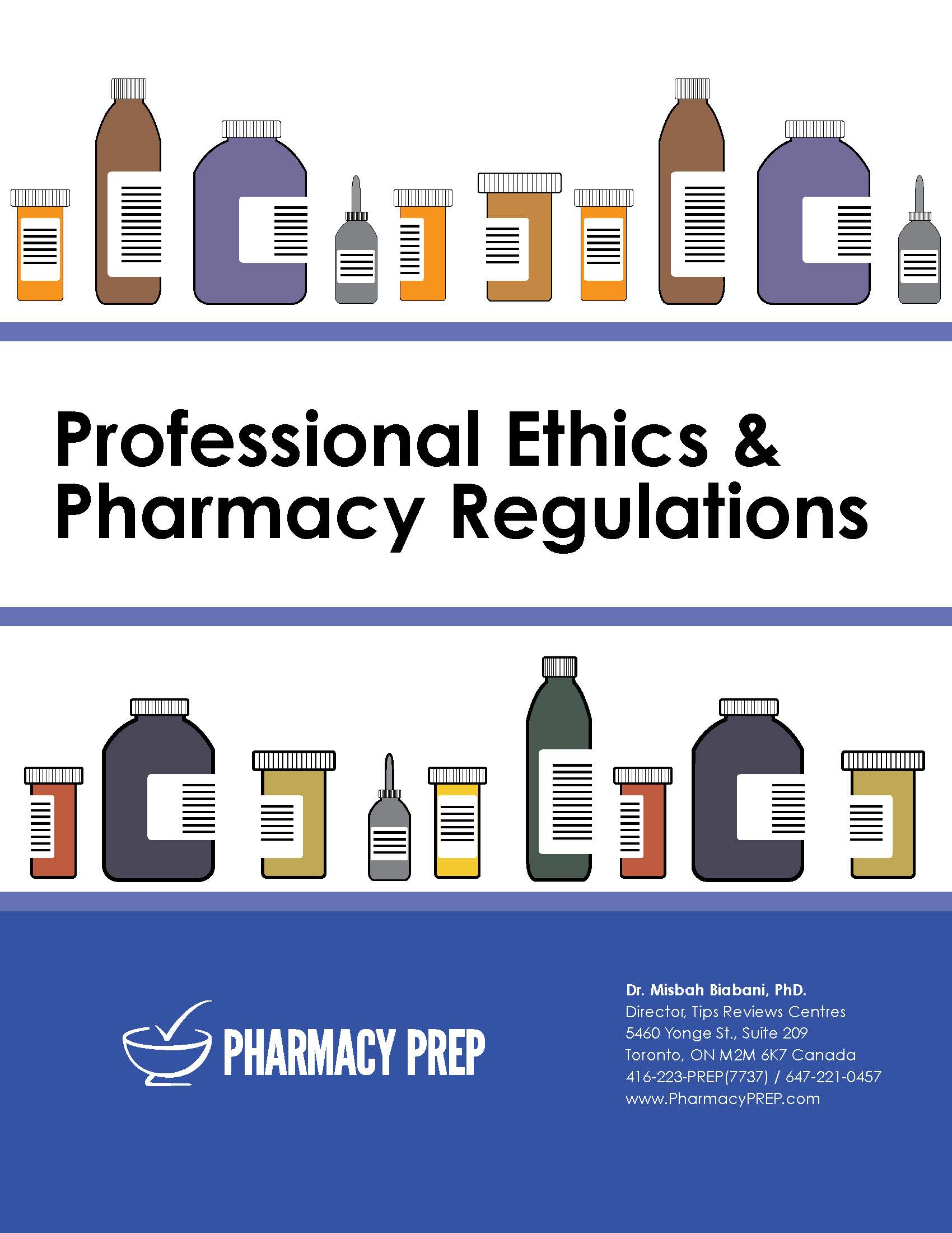 Pharmacy Prep Qualifying Exam Review Professional Ethics & Pharmacy Regulations - Misbah Biabani, Ph.D.