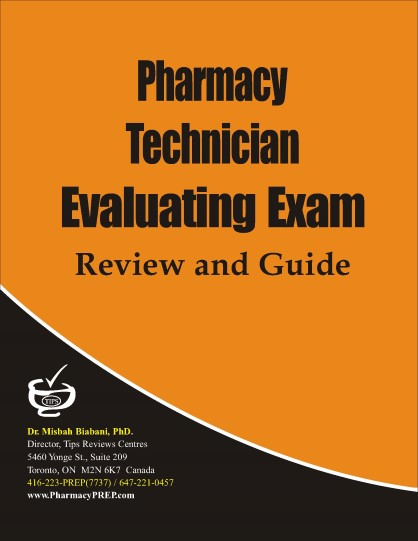 Pharmacy Technician Exam Canada Review Book-pharmacy Prep- by Dr. Misbah Biabani, Ph.D.