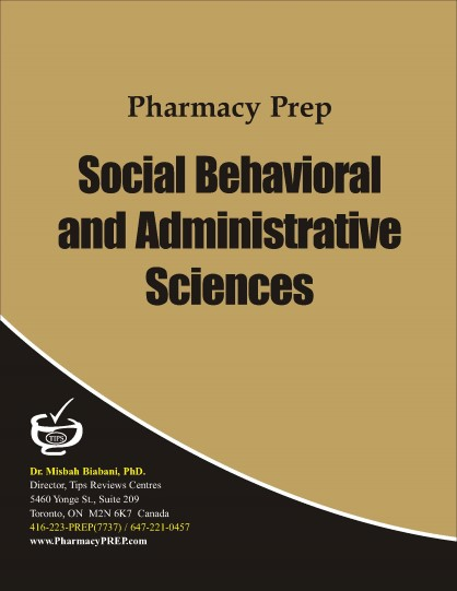 Pharmacy Prep Evaluating Exam Review - Social, Behavioral, Administrative Sciences - Misbah Biabani, Ph.D.